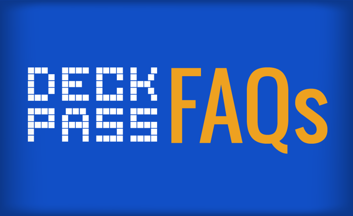 Deck Pass Frequently Asked Questions